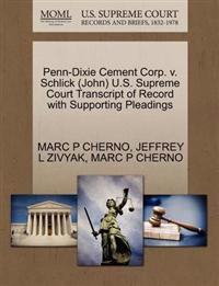 Penn-Dixie Cement Corp. V. Schlick (John) U.S. Supreme Court Transcript of Record with Supporting Pleadings