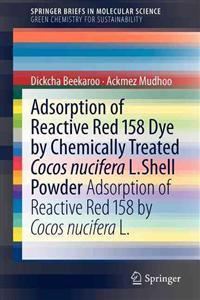 Adsorption of Reactive Red 158 Dye by Chemically Treated Cocos Nucifera L. Shell Powder