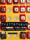 Tvättstugan : en svensk historia