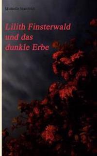 Lilith Finsterwald Und Das Dunkle Erbe