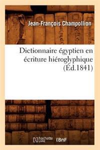 Dictionnaire �gyptien En �criture Hi�roglyphique (�d.1841)
