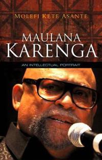 Maulana Karenga: An Intellectual Portrait
