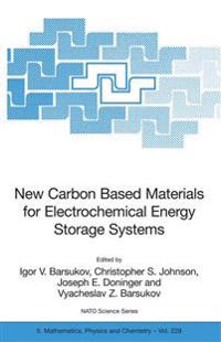 New Carbon Based Materials for Electrochemical Energy Storage Systems: Batteries, Supercapacitors and Fuel Cells