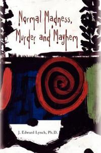 Normal Madness Murder and Mayhem