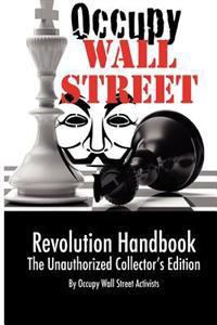 Occupy Wall Street Revolution Handbook: Unauthorized Collector's Edition