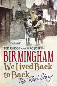 Birmingham We Lived Back to Back - The Real Story