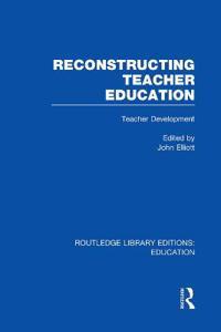Reconstructing Teacher Education