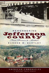 Remembering Jefferson County: From Pioneers to Aviators