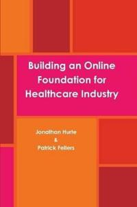 Building an Online Foundation for Healthcare Industry