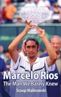 Marcelo Rios: The Man We Barely Knew