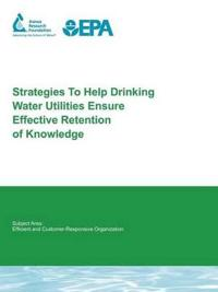 Strategies to Help Drinking Water Utilities Ensure Effective Retention of Knowledge