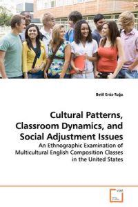 Cultural Patterns, Classroom Dynamics, and Social Adjustment Issues