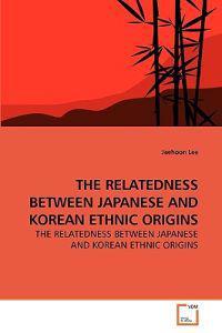 The Relatedness Between Japanese and Korean Ethnic Origins