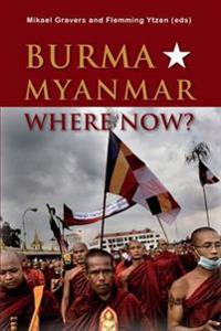 Burma/Myanmar-Where Now?