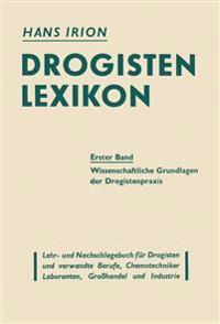 Drogisten-Lexikon Ein Lehr- Und Nachschlagebuch Fur Drogisten Und Verwandte Berufe, Chemotechniker Laboranten, Grohandel Und Industrie