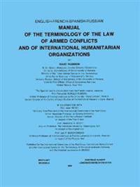 Manual Of The Terminology Of The Law Of Armed Conflicts And Of In