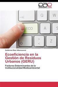 Ecoeficiencia En La Gestion de Residuos Urbanos (Geru)