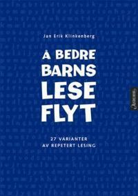 Å bedre barns leseflyt - Jan Erik Klinkenberg | Inprintwriters.org