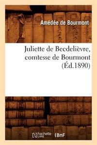 Juliette de Becdelievre, Comtesse de Bourmont (Ed.1890)