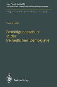 Beleidigungsschutz in der Freiheitlichen Demokratie / Defamation Law in Democratic States