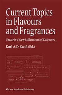 Current Topics in Flavours and Fragrances