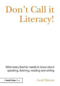 Don't Call It Literacy!