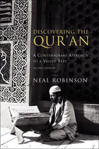 Discovering the Qur'an: A Contemporary Approach to a Veiled Text