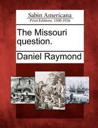 The Missouri Question.