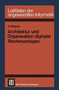 Architektur Und Organisation Digitaler Rechenanlagen