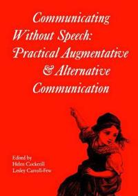 Communicating Without Speech: Practical Augmentative and Alternative Communication Clinics for Children