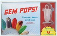 Gem Pops!: Freeze, Wear, and Eat! [With 6 Ice-Pop Rings]