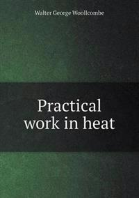 Practical Work in Heat