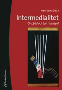 Intermedialitet - Ord, bild och ton i samspel