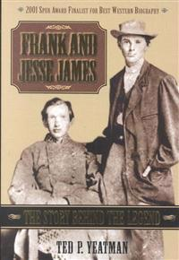 Frank and Jesse James: The Story Behind the Legend