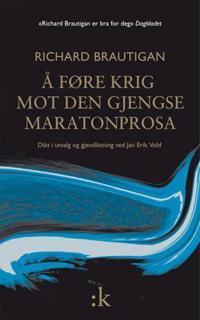 Å føre krig mot den gjengse maratonprosa - Richard Brautigan | Ridgeroadrun.org