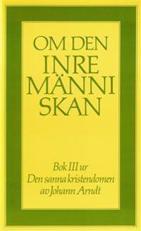 Om den inre människan : bok III ur Den sanna kristendomen