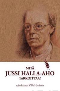 Mitä Jussi Halla-aho tarkoittaa?