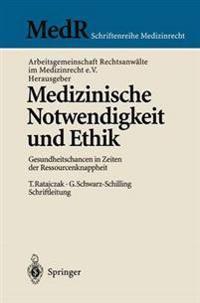 Medizinische Notwendigkeit Und Ethik: Gesundheitschancen in Zeiten Der Ressourcenknappheit