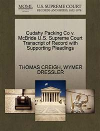 Cudahy Packing Co V. McBride U.S. Supreme Court Transcript of Record with Supporting Pleadings