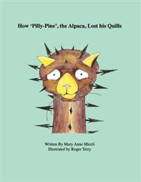 How 'Pilly-Pine', the Alpaca, Lost His Quills