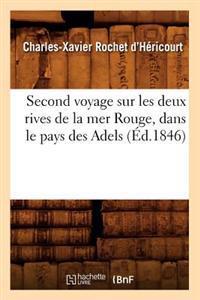 Second Voyage Sur Les Deux Rives de la Mer Rouge, Dans Le Pays Des Adels (�d.1846)