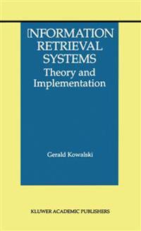 Information Retrieval Systems: Theory and Implementation