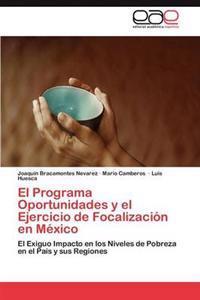 El Programa Oportunidades y El Ejercicio de Focalizacion En Mexico