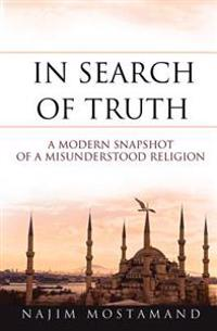 In Search of Truth: A Modern Snapshot of a Misunderstood Religion