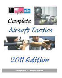 Complete Airsoft Tactics 2011 Edition