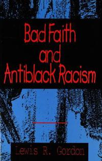 Bad Faith and Antiblack Racism