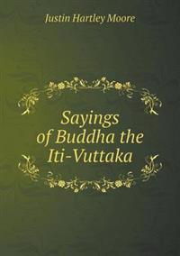 Sayings of Buddha the Iti-Vuttaka
