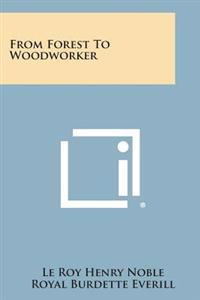 From Forest to Woodworker