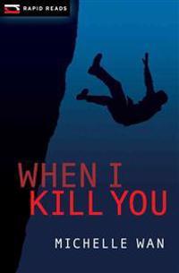 When I Kill You