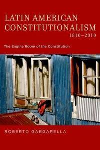Latin American Constitutionalism,1810-2010